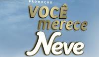 Promoção Você Merece Neve vocemereceneve.com.br
