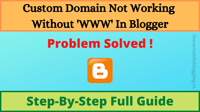 [Latest 2021] Fix Custom Domain Not Working Without 'www' In Blogger