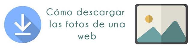Cómo descargar las fotos de un sitio web en Chrome