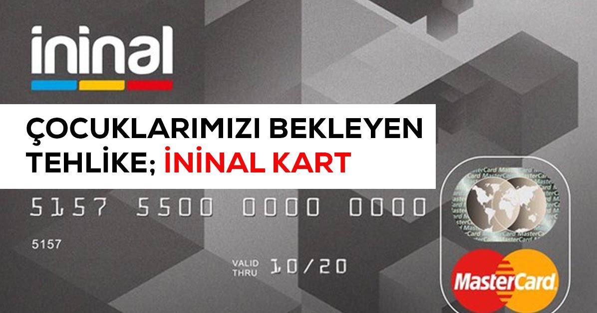 Erol DİZDAR: İninal Kart Faciası: İninal Kart'ı Kullanmadan Bilmeniz Gerekenler #ininal #ininalKart