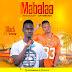 Exclusive Audio   Black Ft Yow - Mabalaa    Download