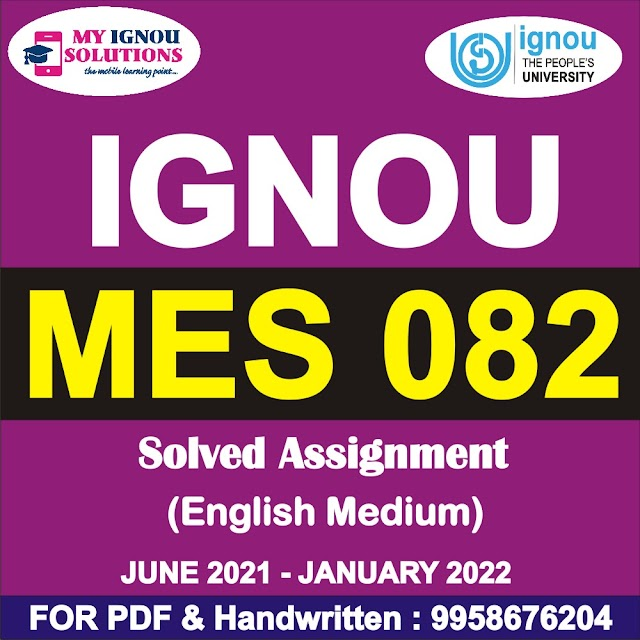 MES 082 Solved Assignment 2021-22