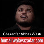 https://www.humaliwalayazadar.com/2018/06/ghazanfar-abbas-wasti-ramzan-noha-2018.html