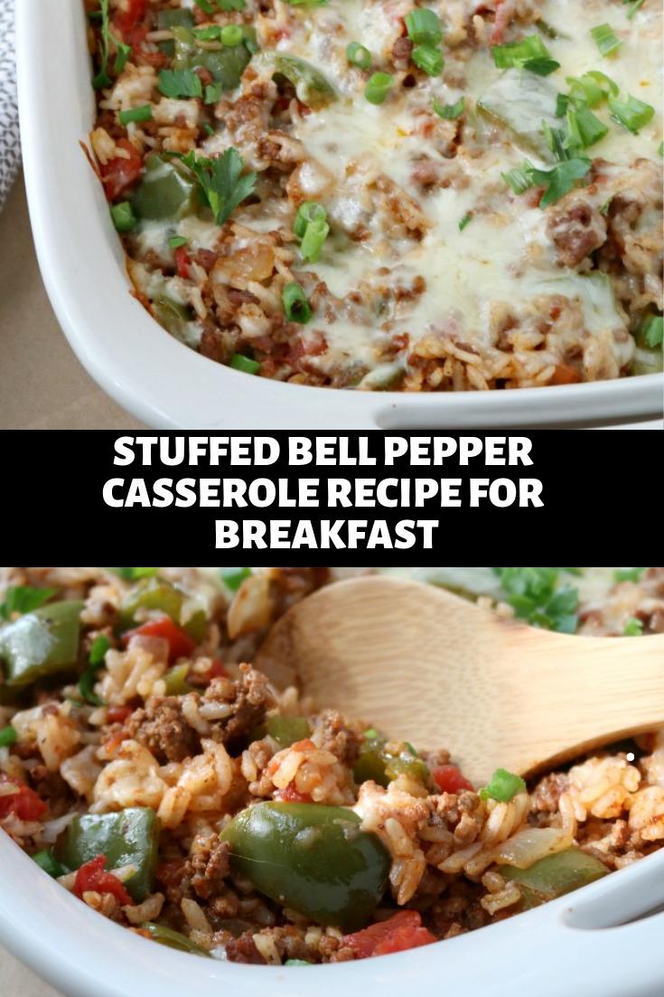 STUFFED BELL PEPPER CASSEROLE RECIPE FOR BREAKFAST