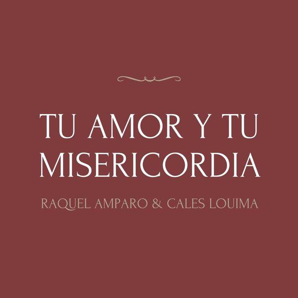 Raquel Amparo – Tu Amor y Tu Misericordia (Feat.Cales Louima) (Single) 2021 (Exclusivo WC)