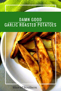 Damn Good Garlic Roasted Potatoes - Love the garlic flavor and they are the perfect substitute for french fries! - Slice of Southern