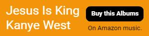 Jesus Is King Albums