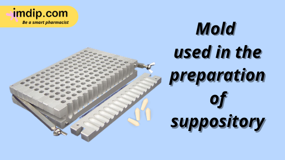 Suppository Molds to prepare suppositories