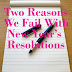 Two Simple Reasons We Fail with New Year Resolutions