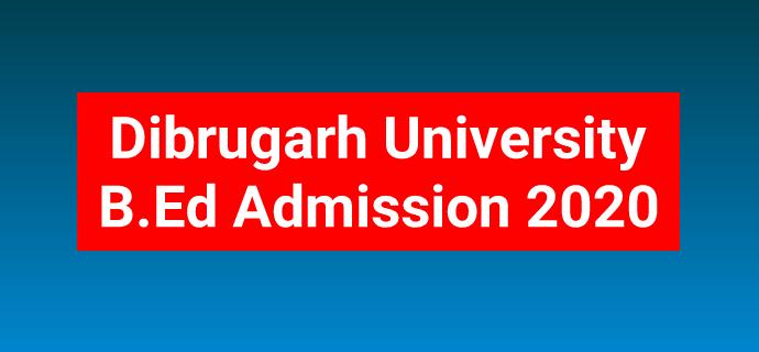 Dibrugarh University B.Ed Admission Entrance Exam