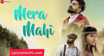 Mera Mahi मेरा माही Song Lyrics | Shubham Sahota | Latest Hindi Song 2020