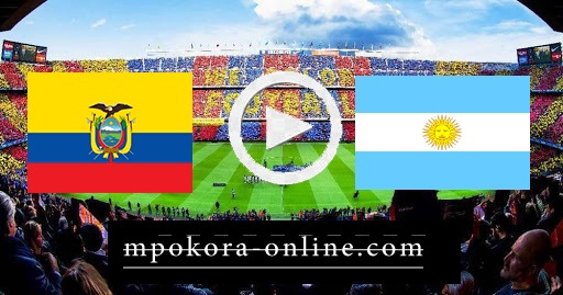 مشاهدة مباراة الأرجنتين والإكوادور بث مباشر كورة اون لاين 09-10-2020 تصفيات كأس العالم: أمريكا الجنوبية