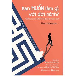 Bạn MUỐN làm gì với đời mình? (What do you want to do with your life?) - Tác giả: Hans Johansen ebook PDF-EPUB-AWZ3-PRC-MOBI