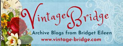 link to Vintage-Bridge.com archive blogs by Bridget Eileen