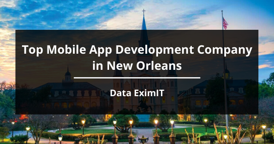 Top Mobile App Development Company in New Orleans