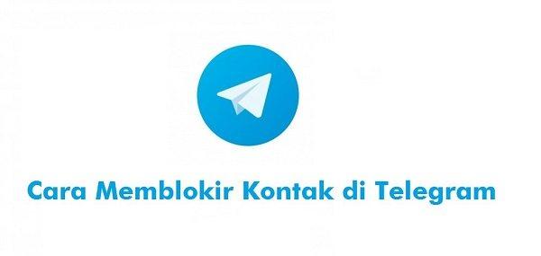 Cara Memblokir Kontak di Telegram Dengan Cepat