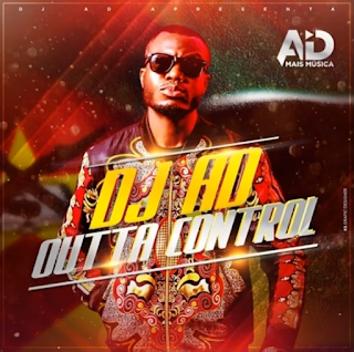 Dj A.D – Outta Control ( 2019 ) [DOWNLOAD]