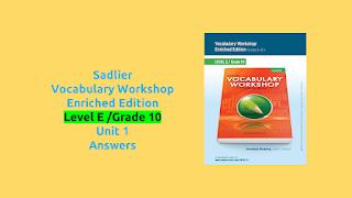 Sadlier  Vocabulary Workshop Enriched Edition  Level E /Grade 10 Unit 1  Answers