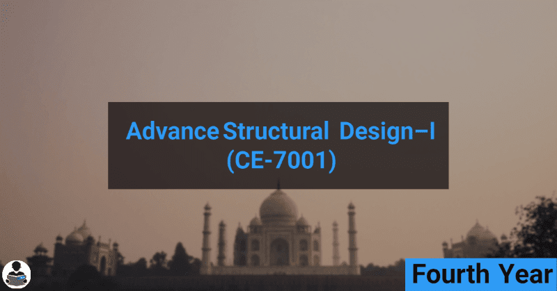 Advance Structural Design-I [RCC] (CE-7001) RGPV notes CBGS Bachelor of engineering