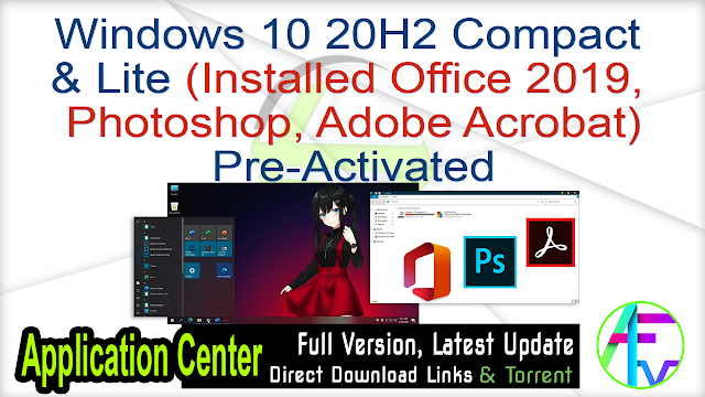 Windows 10 20H2 Compact & Lite (Installed Office 2019, Photoshop, Adobe Acrobat) Pre-Activated