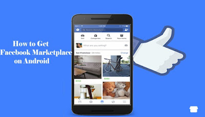 How to Get Facebook Marketplace on Android - Access Facebook Marketplace on Android