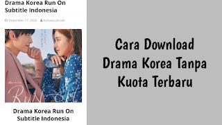 Cara Download Drama Korea Tanpa Kuota Terbaru