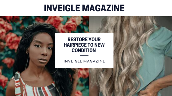 Restore Your Hairpiece To New Condition With Best Hair Repair
