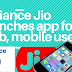 Reliance Jio launches app for web, mobile user | fast2way