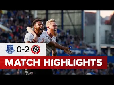 Everton Vs Sheffield United 0-2 All Goals And Match Highlights [MP4 & HD VIDEO]