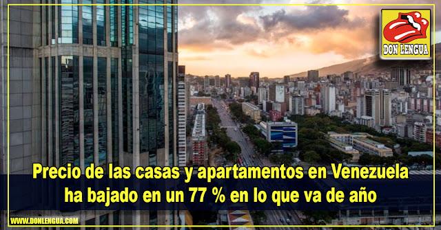 Precio de las casas y apartamento en Venezuela ha bajado en un 77 % este año