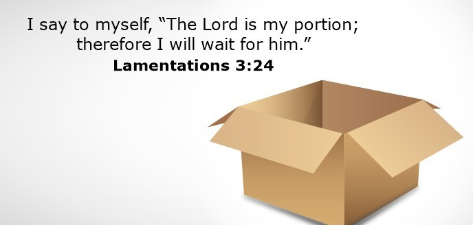 """I say to myself, """"The Lord is my portion; therefore I will wait for him."""""""