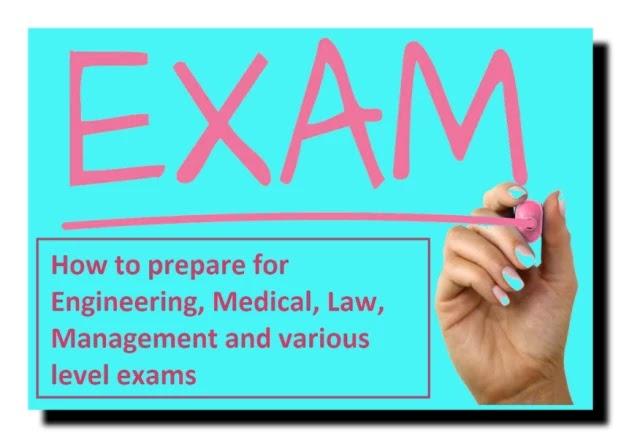 Engineering, Medical, Law, Management और विभिन्न स्तर की परीक्षाओं की तैयारी कैसे करें