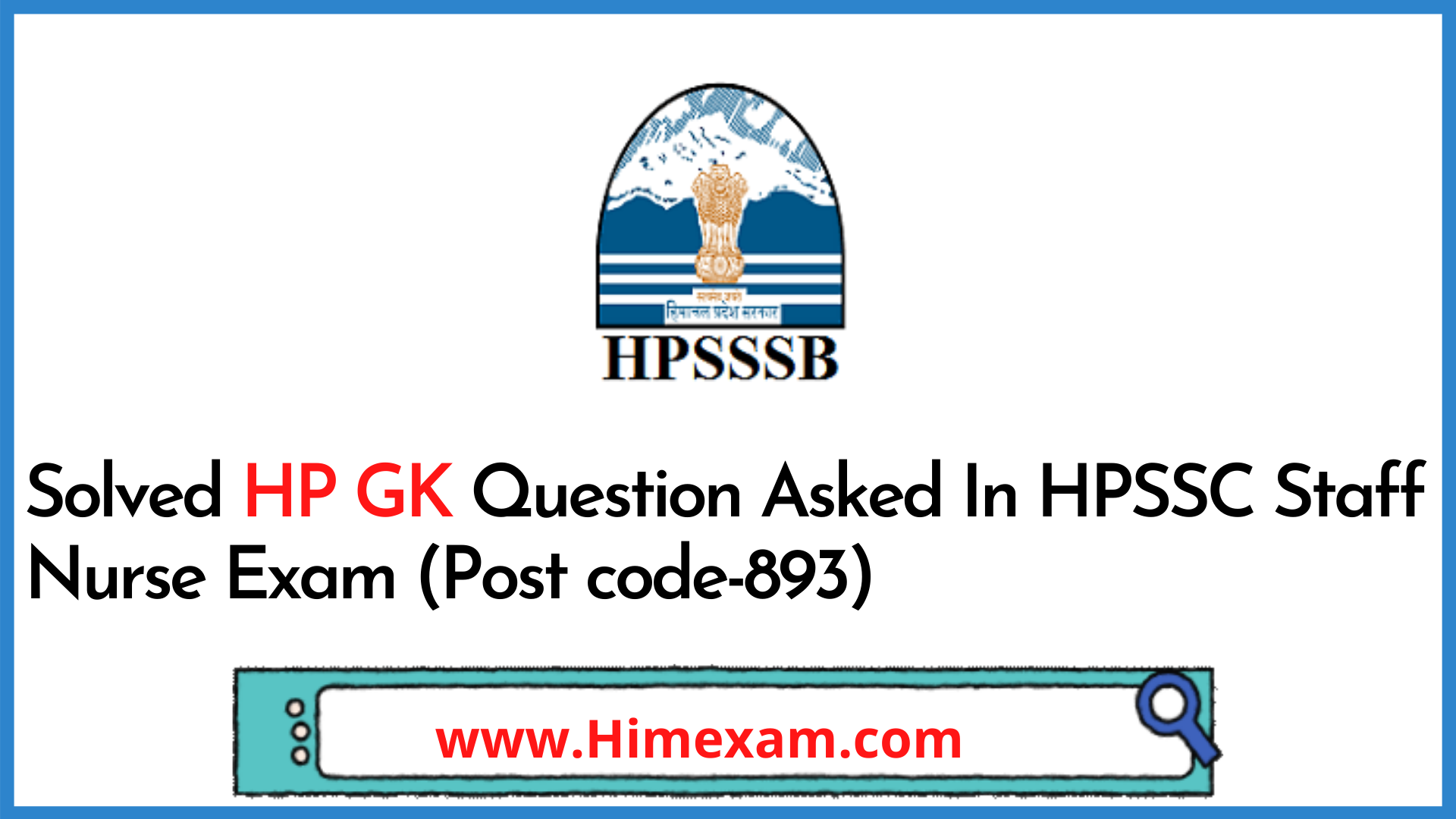 Solved HP GK Question Asked In HPSSC Staff Nurse Exam (Post code-893)
