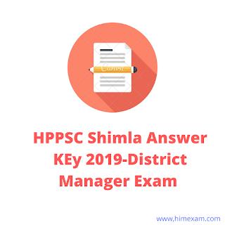 HPPSC Shimla Answer KEy 2019-District Manager Exam