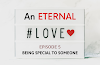 AN ETERNAL LOVE | Episode 5 - BEING SPECIAL TO SOMEONE