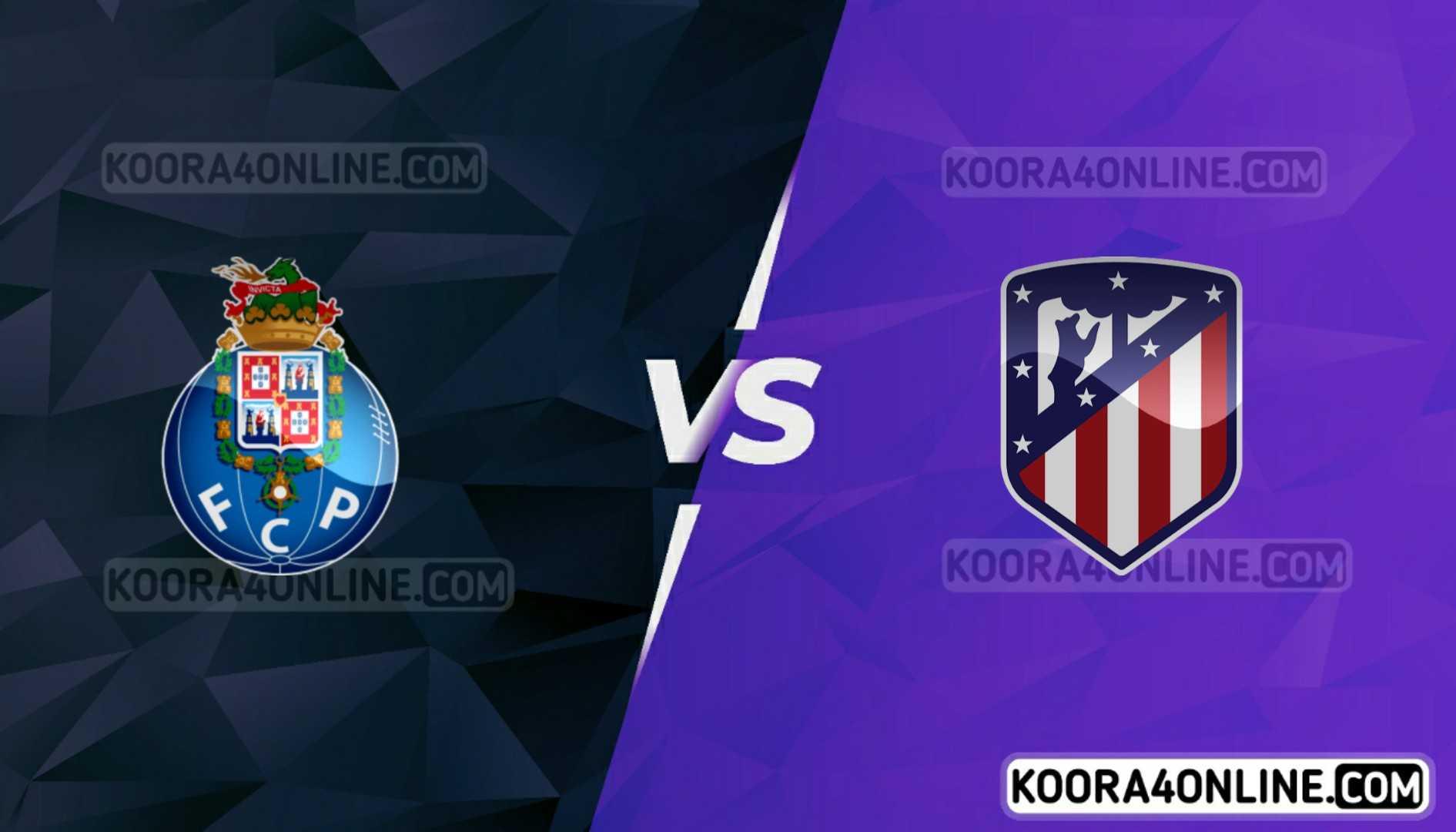 مشاهدة مباراة أتلتيكو مدريد وبورتو القادمة كورة اون لاين بث مباشر اليوم 15-09-2021 في دوري أبطال أوروبا
