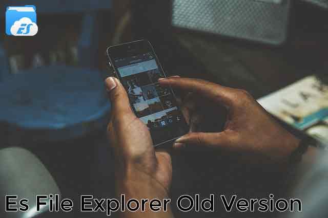 Es File Explorer Old Version