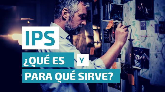 ¿Qué es y para qué sirve un IPS?