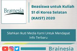 Beasiswa untuk Kuliah S1 di Korea Selatan (KAIST) 2020
