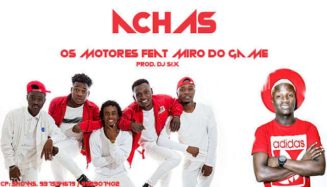 Os Motores ft. Miro Do Game - Achas (Afro House) Download Mp3