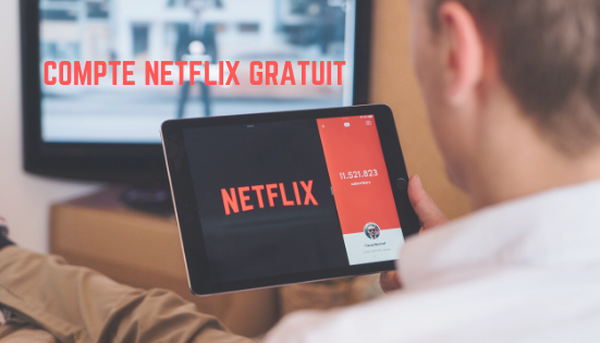 Compte Netflix gratuit [100% de travail]