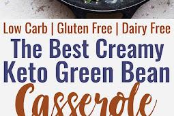 The Best Creamy Keto Green Bean Casserole