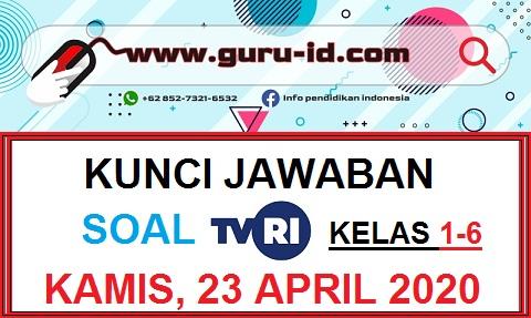 GAMBAR kunci jawaban kelas 1-6 TVRI kamis 23 April 2020