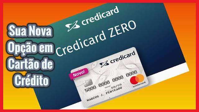 Cartão de Credito sem anuidade: conheça o novo Credicard Zero da Mastercard (Imagem: Reprodução)