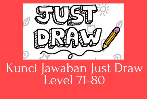 Kunci Jawaban Just Draw Level 71-80
