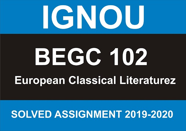 BEGC 102 Solved Assignment 2019-20