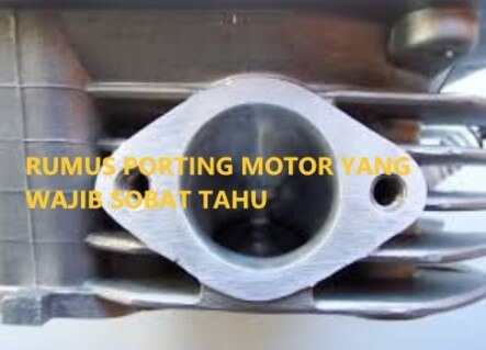 Rumus Porting Motor Yang Wajib Sobat Tahu