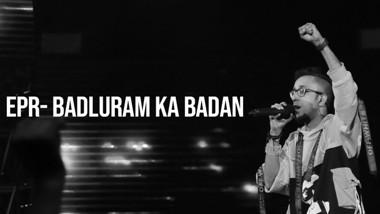 Badluram Ka Badan Lyrics - EPR