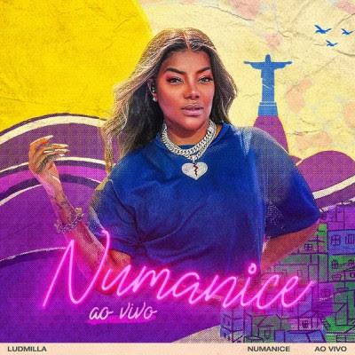 Ludmilla - Numanice (Ao Vivo) (2021) - Album Download, Itunes Cover, Official Cover, Album CD Cover Art, Tracklist, 320KBPS, Zip album