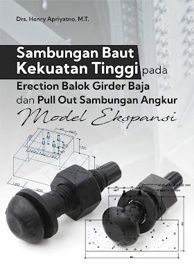 Buku Sambungan Baut Kekuatan Tinggi Pada Erection Balok Girder Baja Dan Pull Out Sambungan Angkur Model Ekspansi
